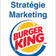 Stratégie Marketing de Burger King