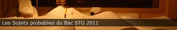 sujets probables bac stg 2011
